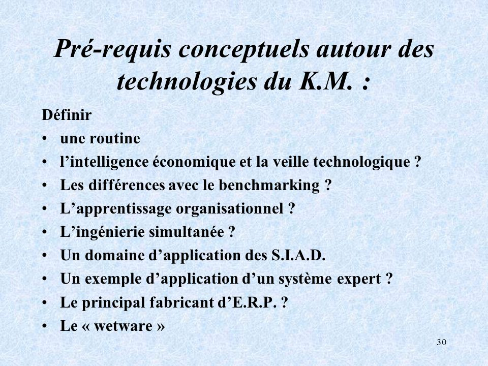 Pré-requis conceptuels autour des technologies du K.M. :