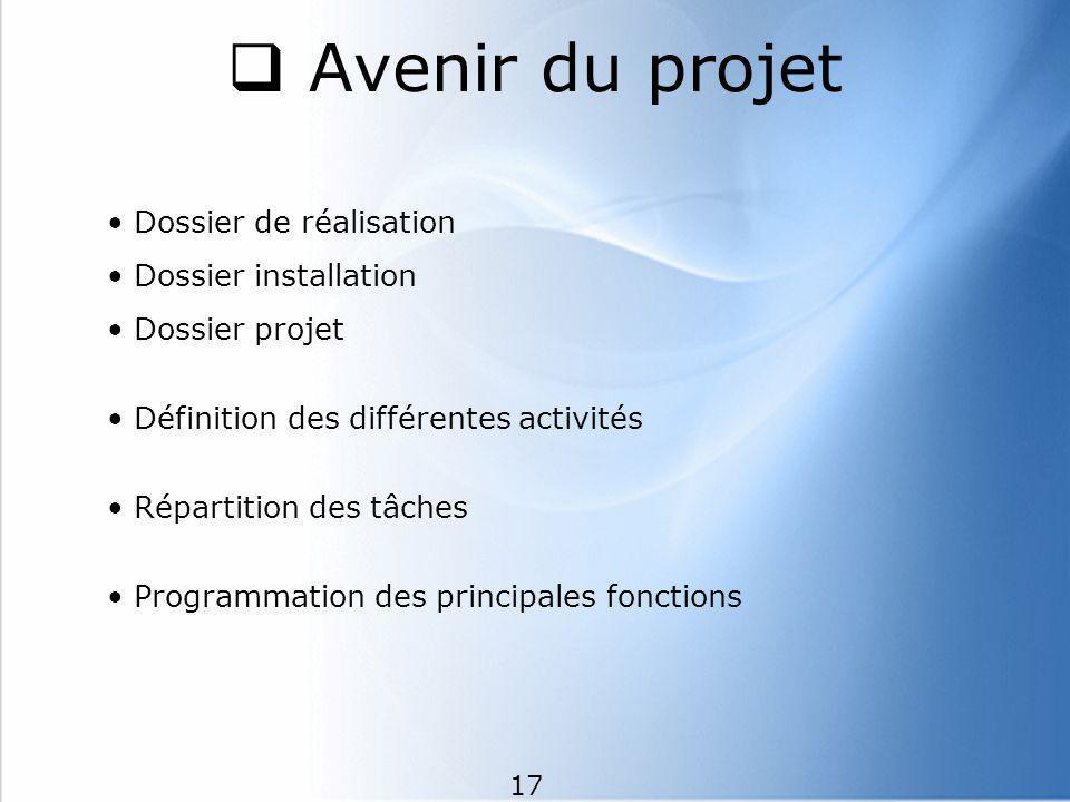 Avenir du projet Dossier de réalisation Dossier installation