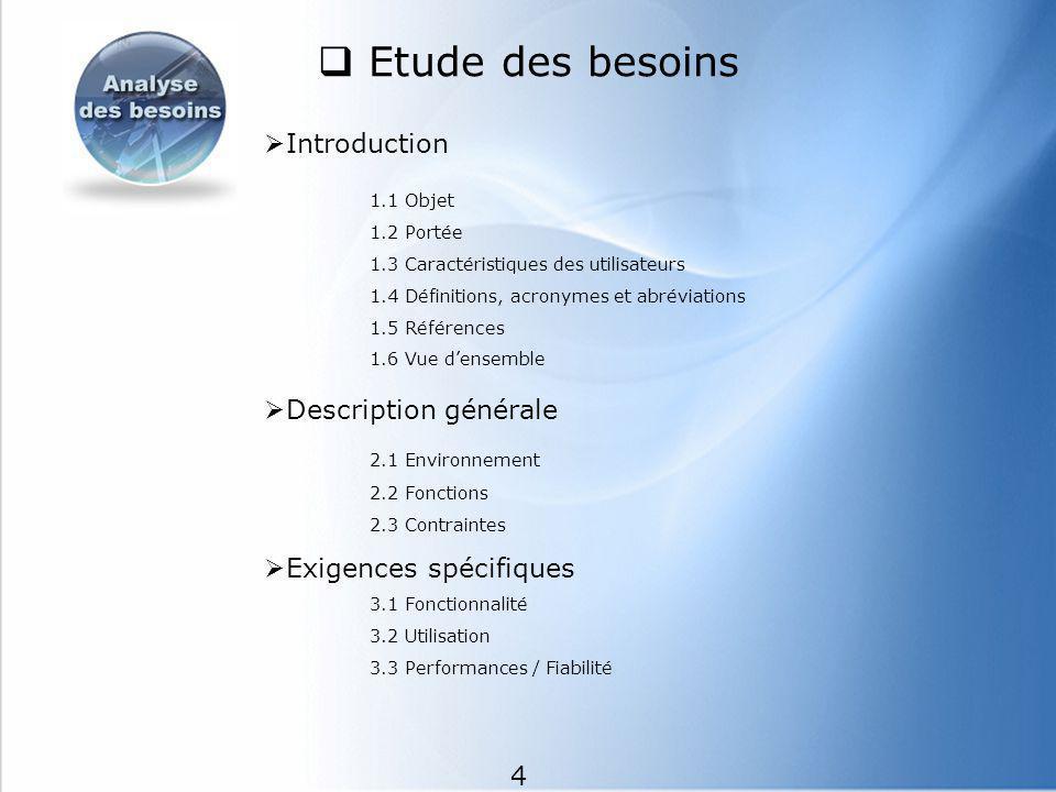 Etude des besoins Introduction 1.1 Objet Description générale