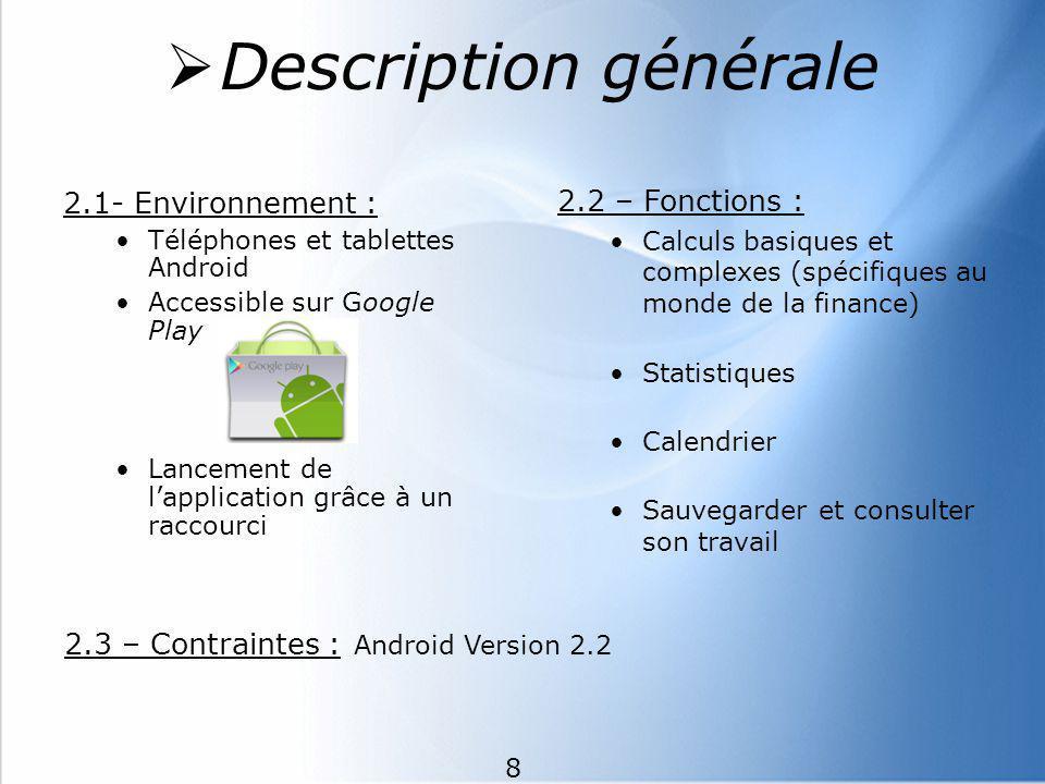 Description générale 2.2 – Fonctions : 2.1- Environnement :