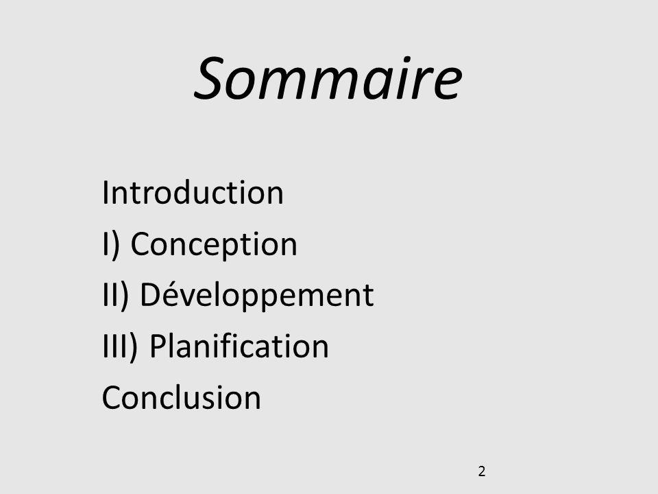 Sommaire Introduction I) Conception II) Développement