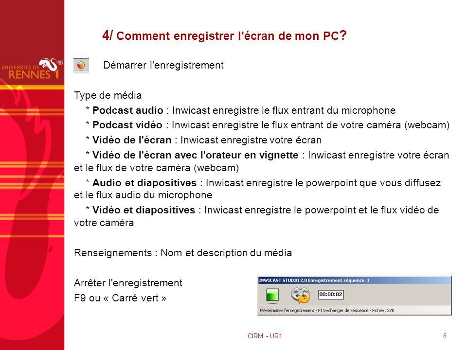 4/ Comment enregistrer l écran de mon PC