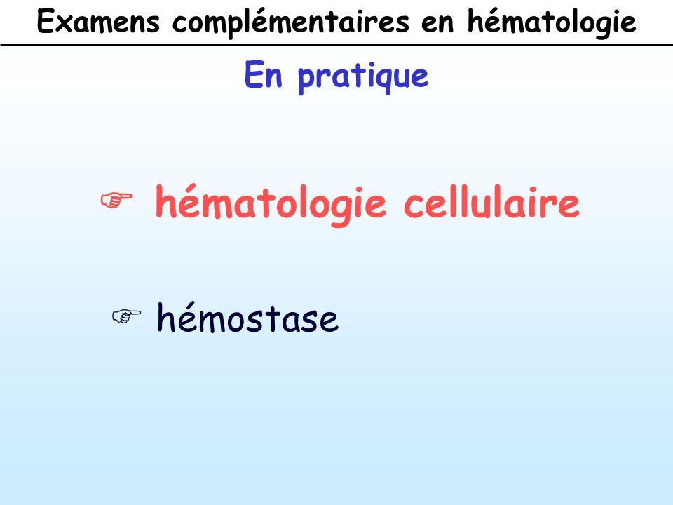 Examens complémentaires en hématologie F hématologie cellulaire