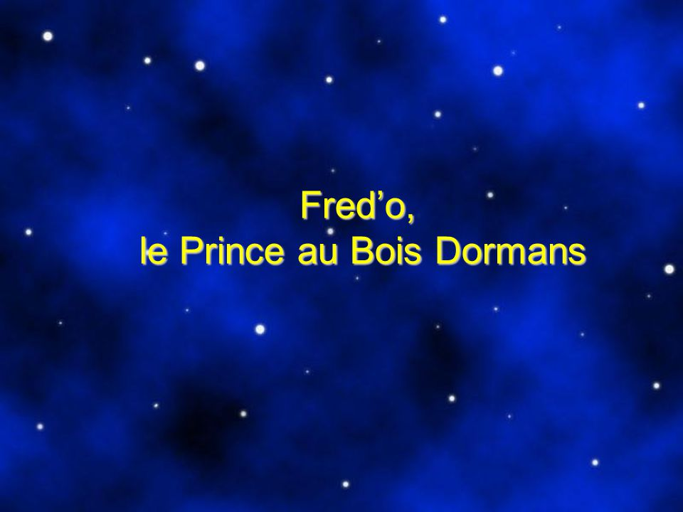 Fred'o, le Prince au Bois Dormans