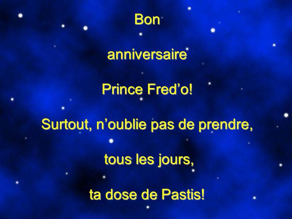 Bon anniversaire Prince Fred'o