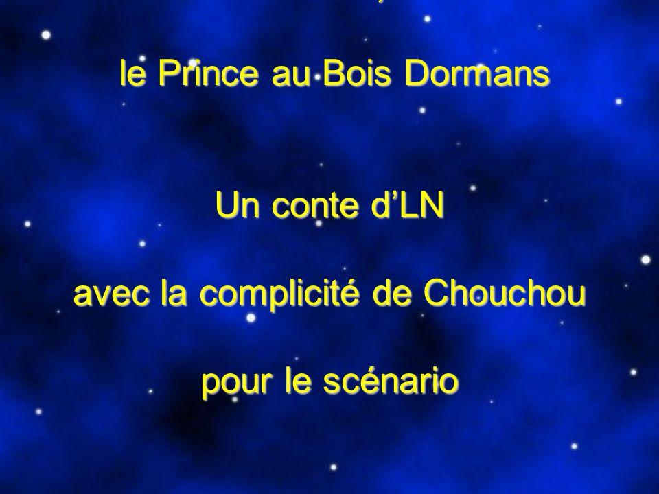 Fred'o, le Prince au Bois Dormans Un conte d'LN avec la complicité de Chouchou pour le scénario