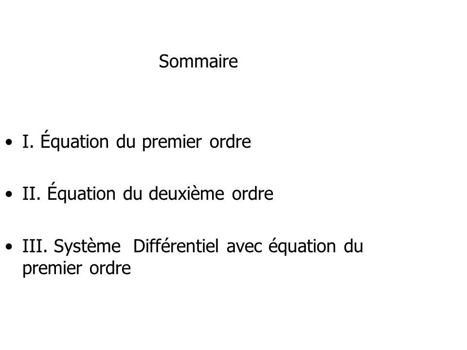 Sommaire I. Équation du premier ordre. II. Équation du deuxième ordre.