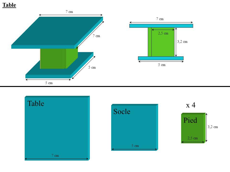 Table x 4 Socle Pied Table 7 cm 7 cm 2,5 cm 7 cm 3,2 cm 5 cm 5 cm 5 cm