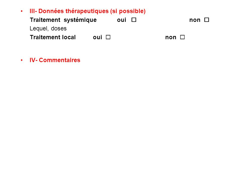 III- Données thérapeutiques (si possible)
