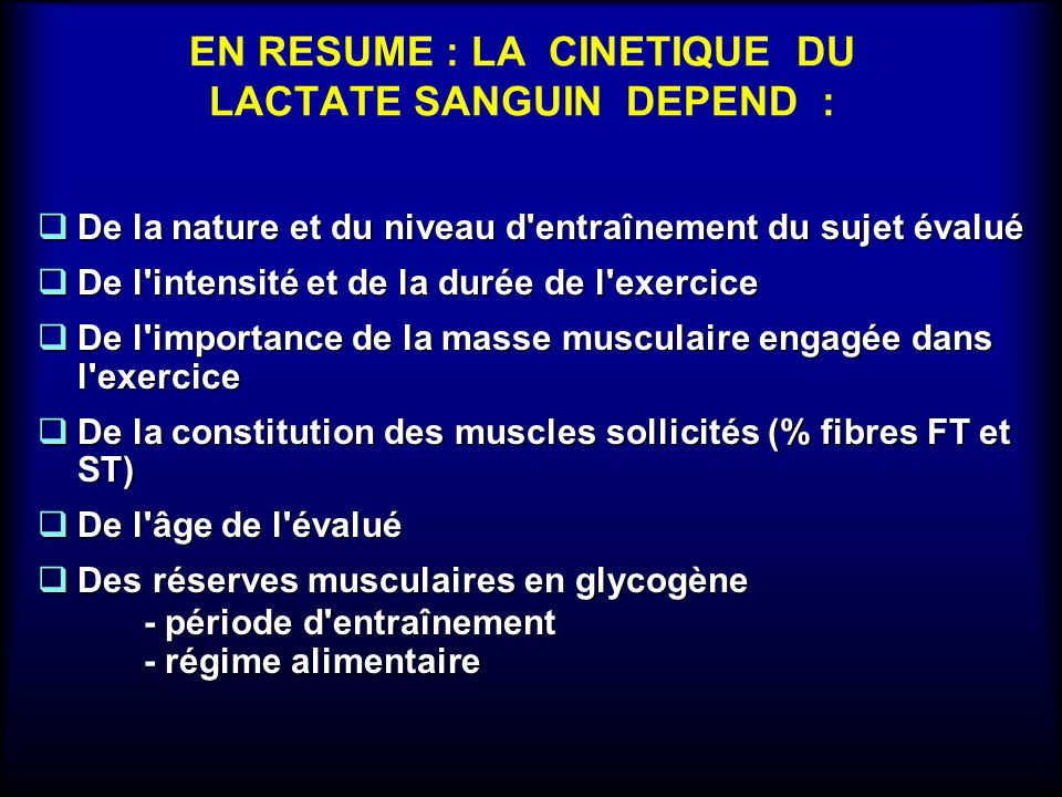 EN RESUME : LA CINETIQUE DU LACTATE SANGUIN DEPEND :