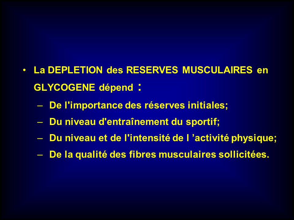 La DEPLETION des RESERVES MUSCULAIRES en GLYCOGENE dépend :