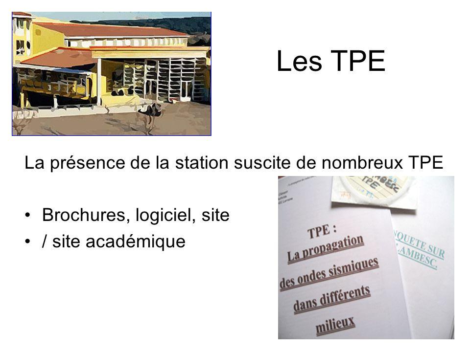 Les TPE La présence de la station suscite de nombreux TPE