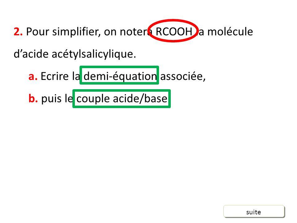 a. Ecrire la demi-équation associée, b. puis le couple acide/base.