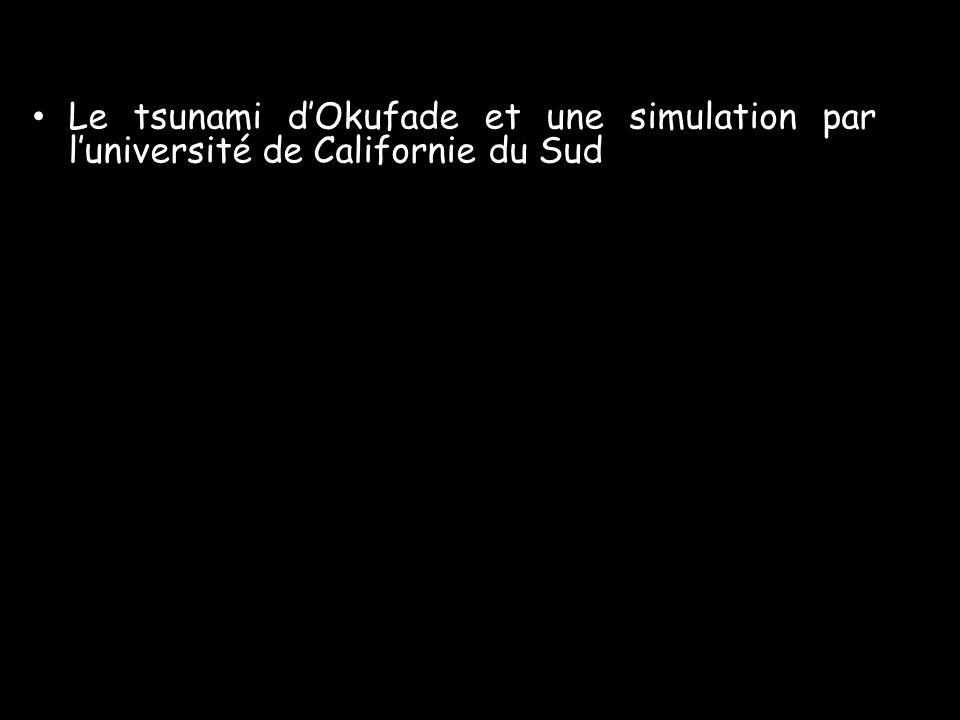 Le tsunami d'Okufade et une simulation par l'université de Californie du Sud