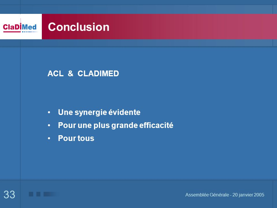 Conclusion ACL & CLADIMED Une synergie évidente