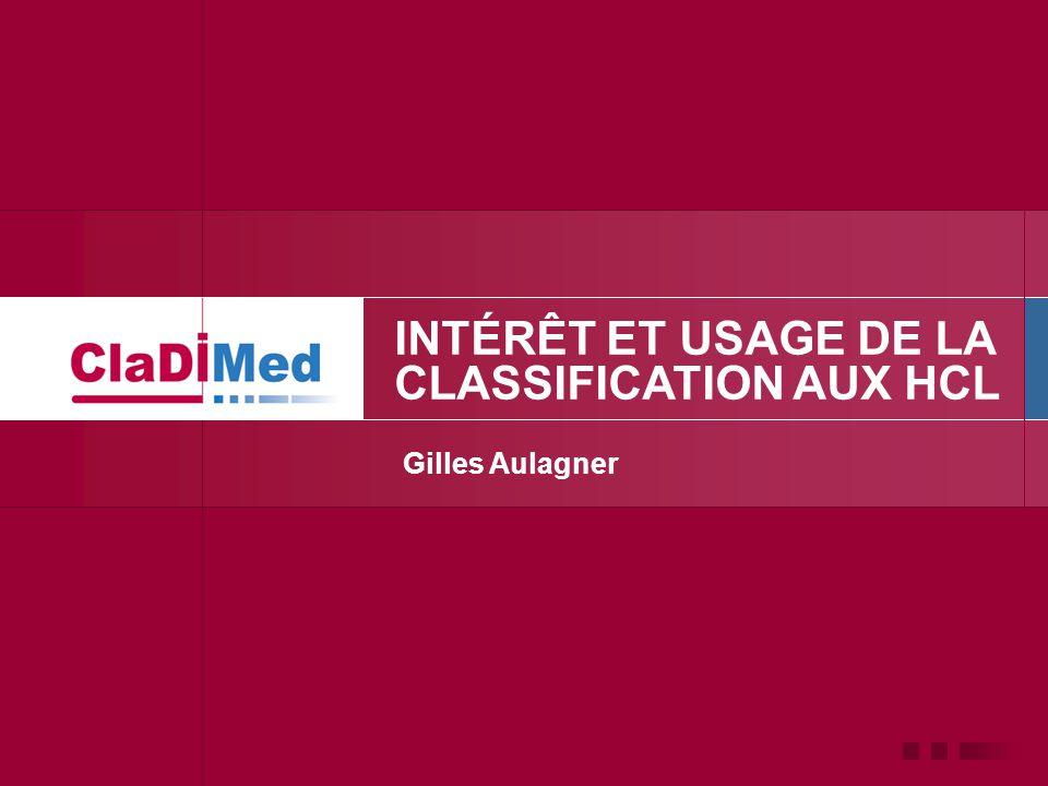INTÉRÊT ET USAGE DE LA CLASSIFICATION AUX HCL