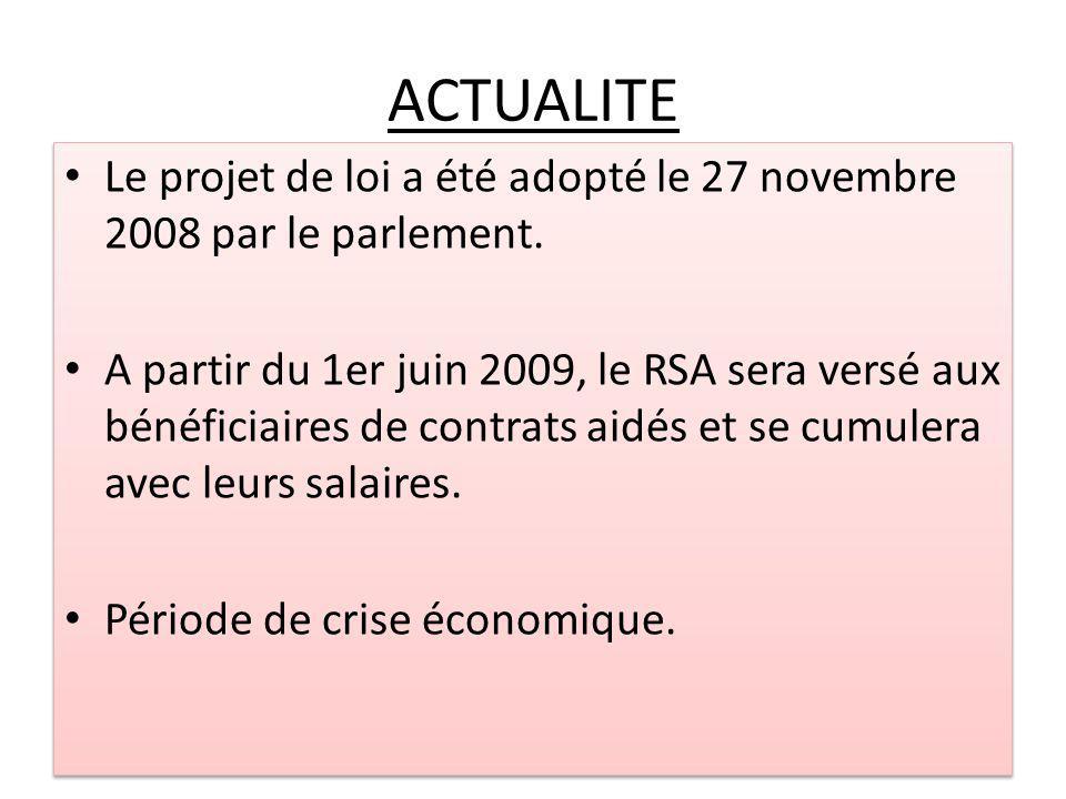 ACTUALITE Le projet de loi a été adopté le 27 novembre 2008 par le parlement.