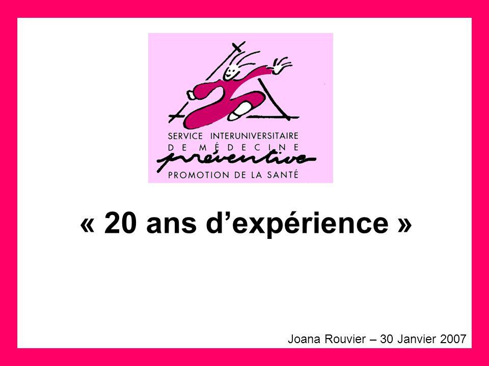 « 20 ans d'expérience » Joana Rouvier – 30 Janvier 2007