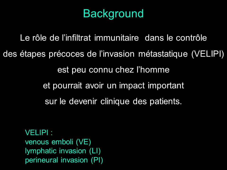 Background Le rôle de l'infiltrat immunitaire dans le contrôle