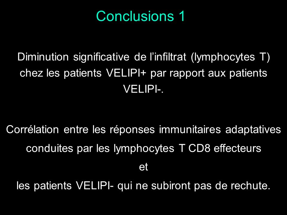 Conclusions 1 Diminution significative de l'infiltrat (lymphocytes T)