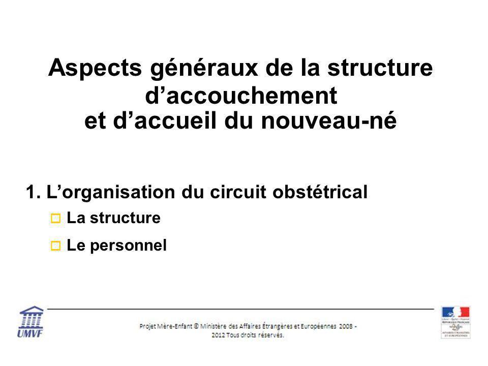 Aspects généraux de la structure et d'accueil du nouveau-né