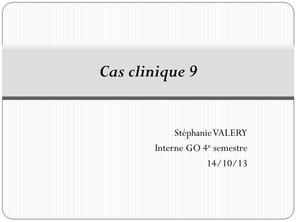 Stéphanie VALERY Interne GO 4e semestre 14/10/13