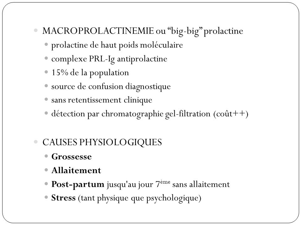 MACROPROLACTINEMIE ou big-big prolactine