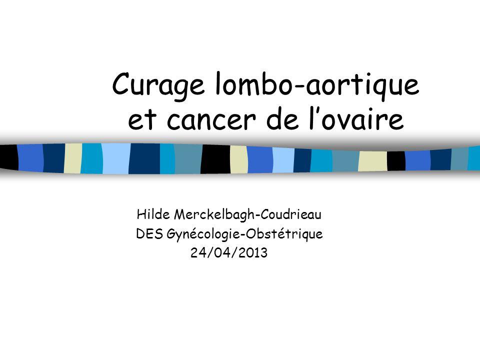 Curage lombo-aortique et cancer de l'ovaire