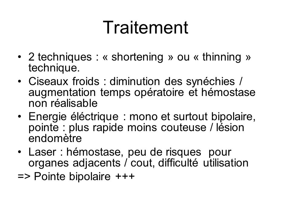Traitement 2 techniques : « shortening » ou « thinning » technique.