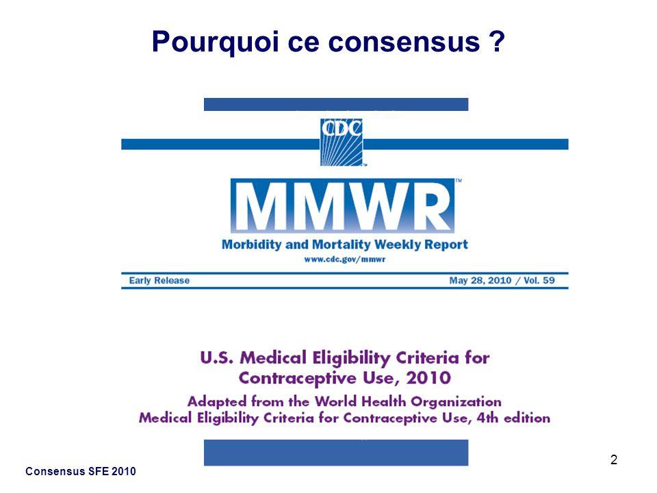 Pourquoi ce consensus Consensus SFE 2010