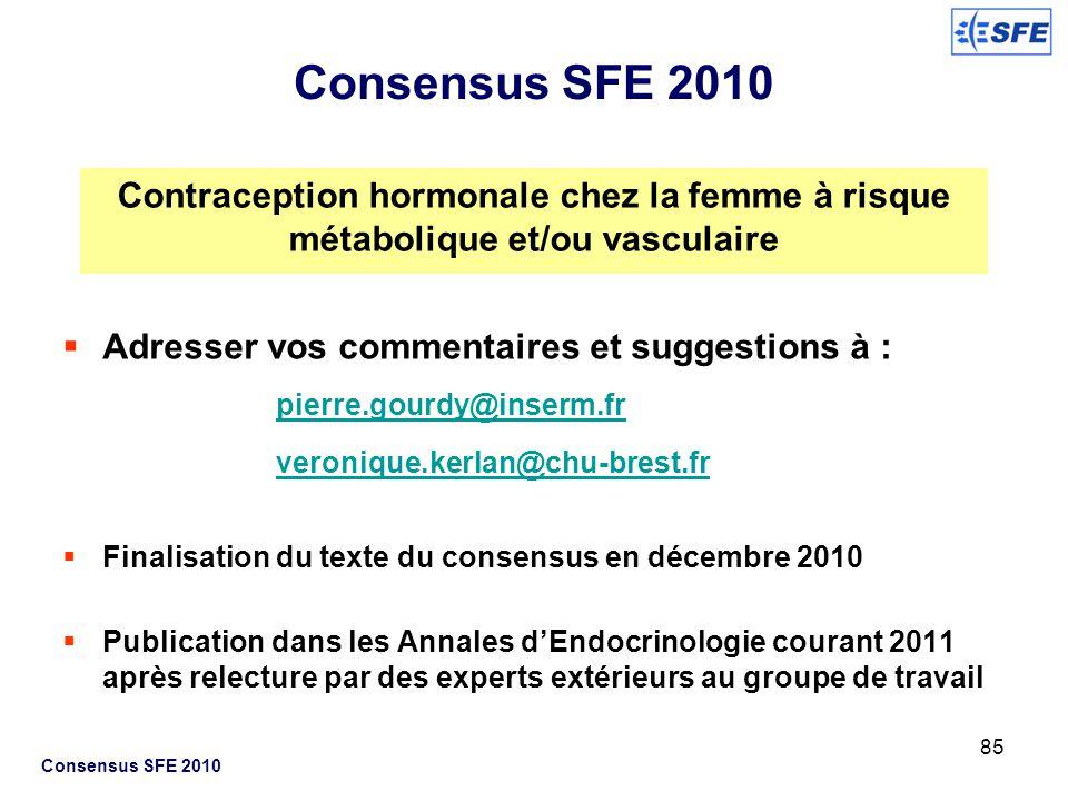 Consensus SFE 2010 Contraception hormonale chez la femme à risque métabolique et/ou vasculaire. Adresser vos commentaires et suggestions à :