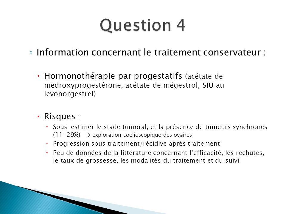 Question 4 Information concernant le traitement conservateur :