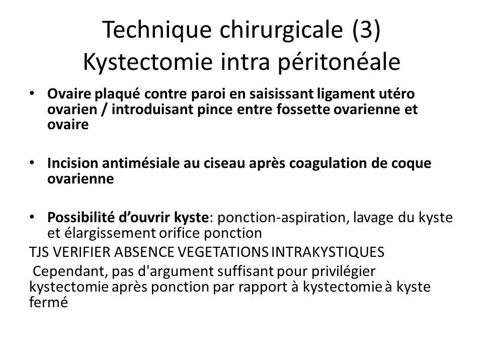 Technique chirurgicale (3) Kystectomie intra péritonéale