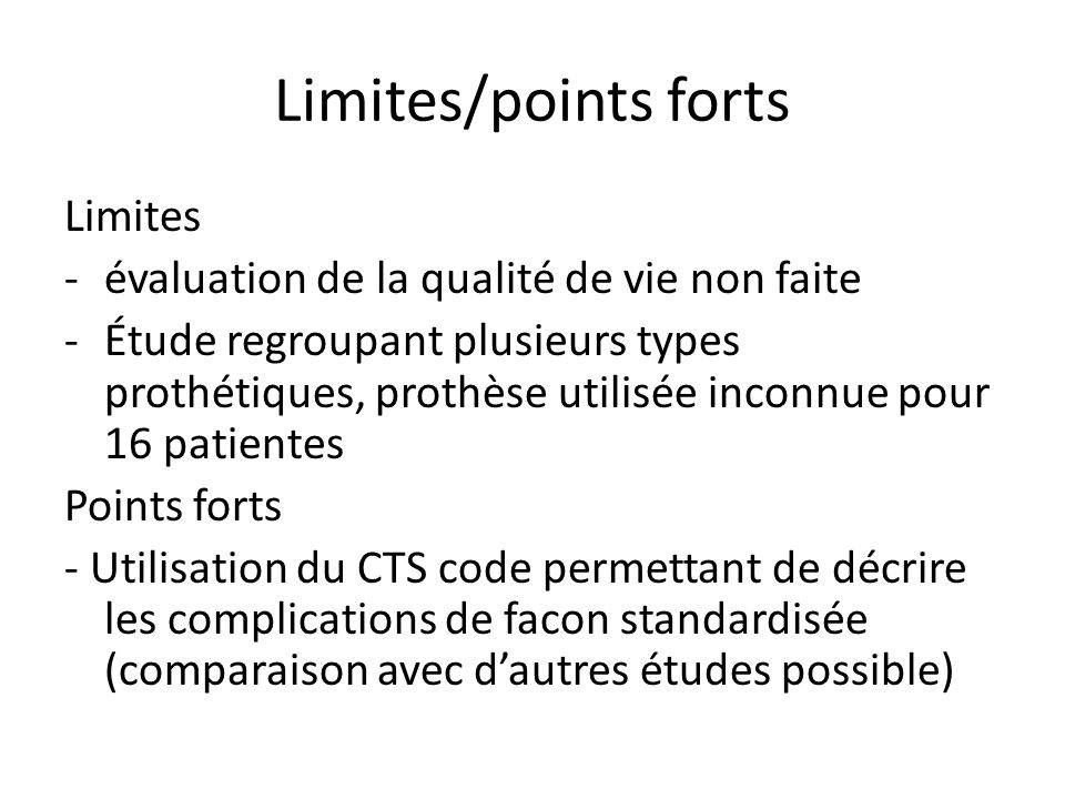 Limites/points forts Limites évaluation de la qualité de vie non faite