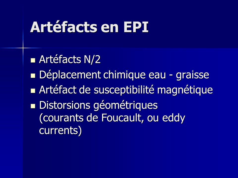 Artéfacts en EPI Artéfacts N/2 Déplacement chimique eau - graisse