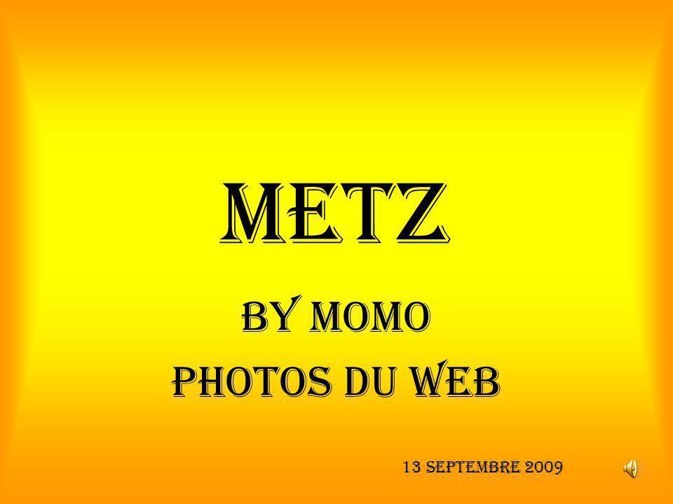 METZ By Momo Photos du Web 13 Septembre 2009