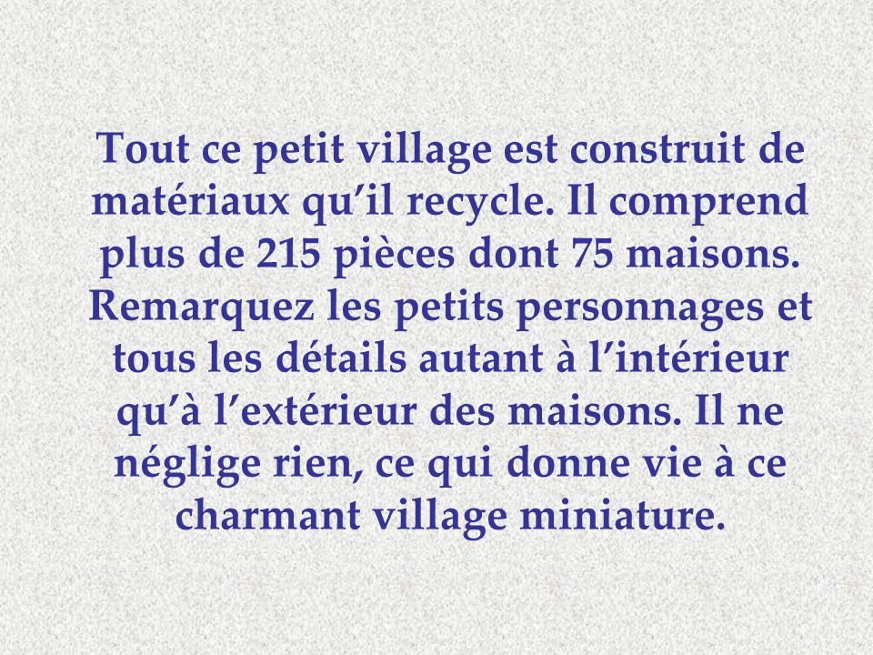 Tout ce petit village est construit de matériaux qu'il recycle