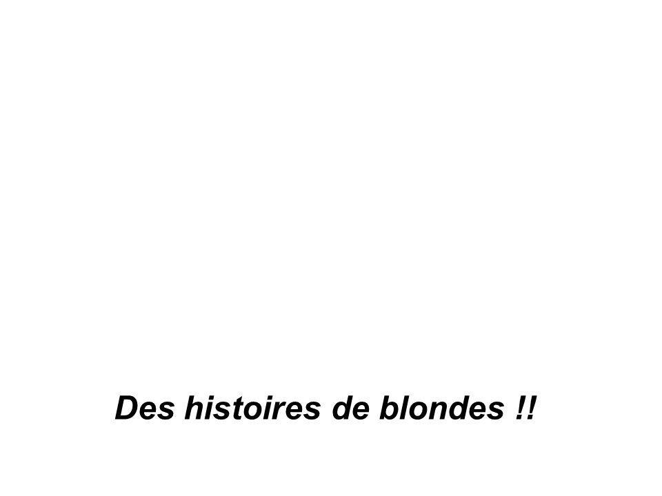 Des histoires de blondes !!