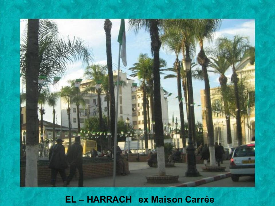 EL – HARRACH ex Maison Carrée
