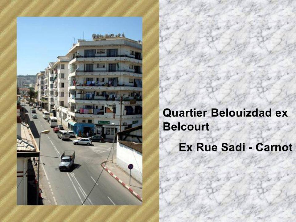 Quartier Belouizdad ex Belcourt