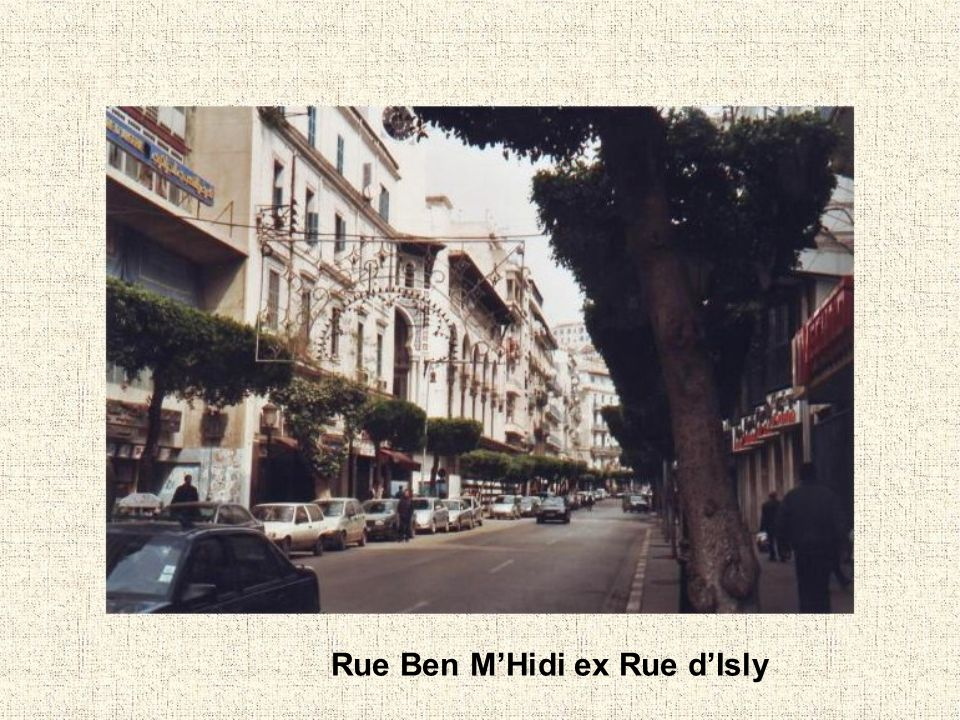 Rue Ben M'Hidi ex Rue d'Isly