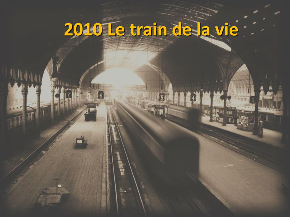 2010 Le train de la vie