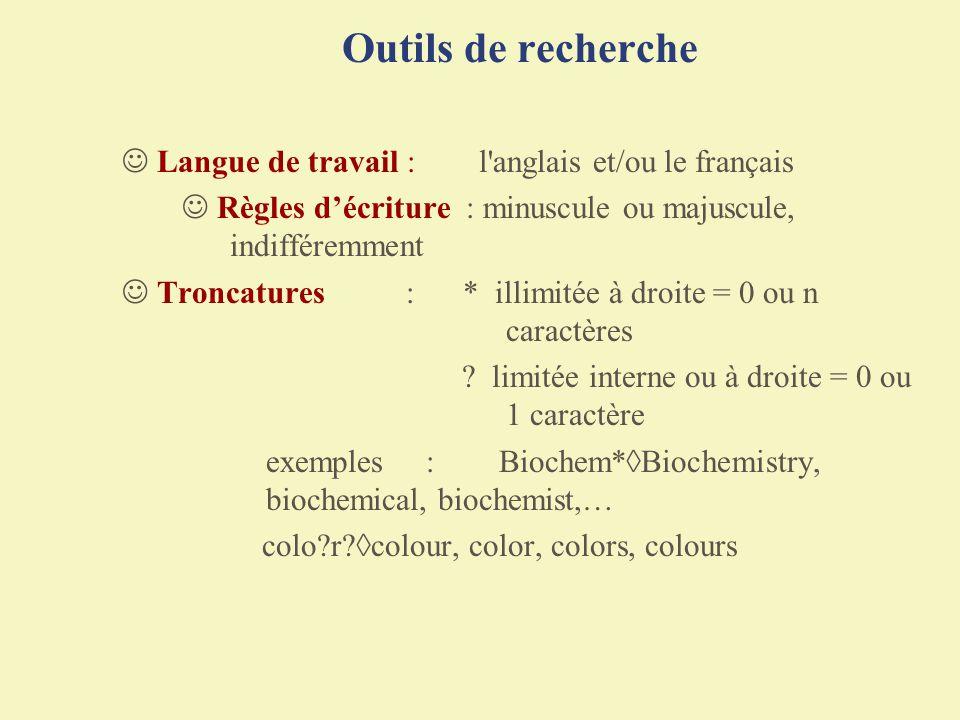 Outils de recherche  Langue de travail : l anglais et/ou le français