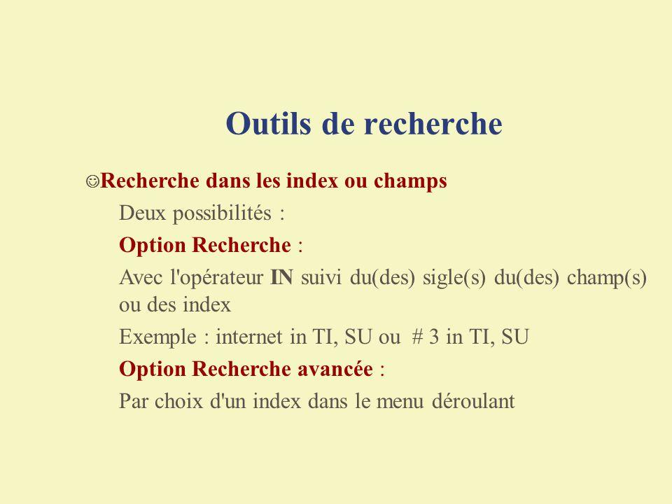 Outils de recherche Deux possibilités : Option Recherche :