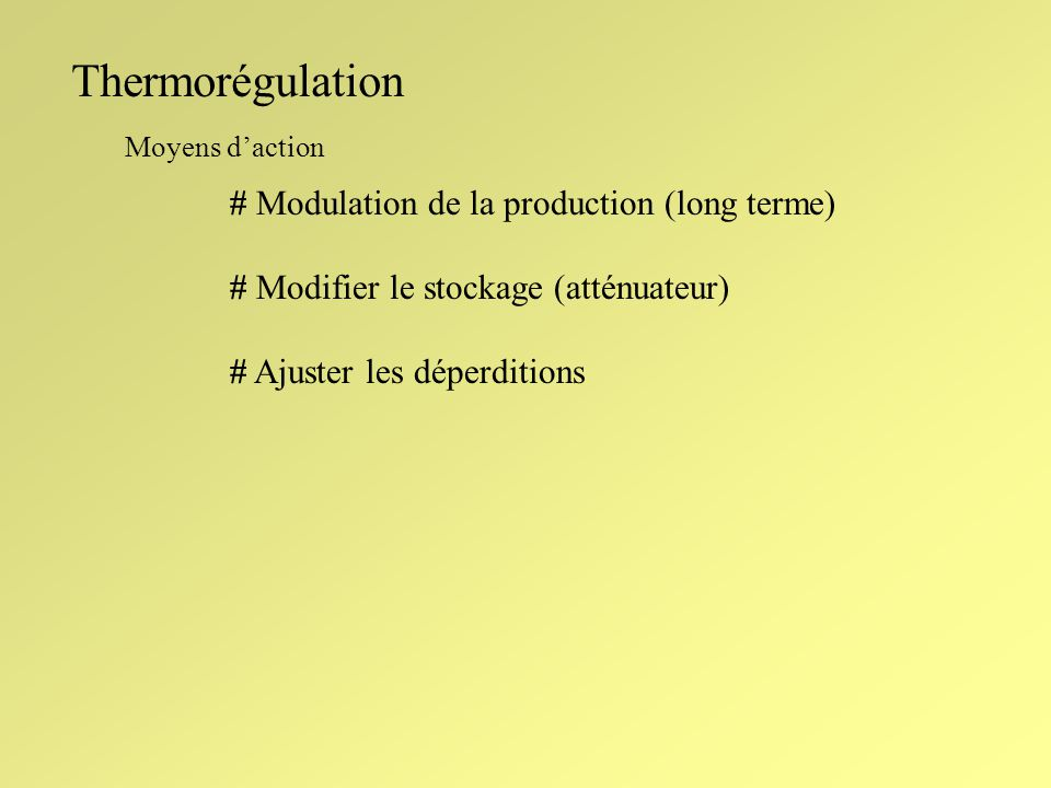 Thermorégulation # Modulation de la production (long terme)