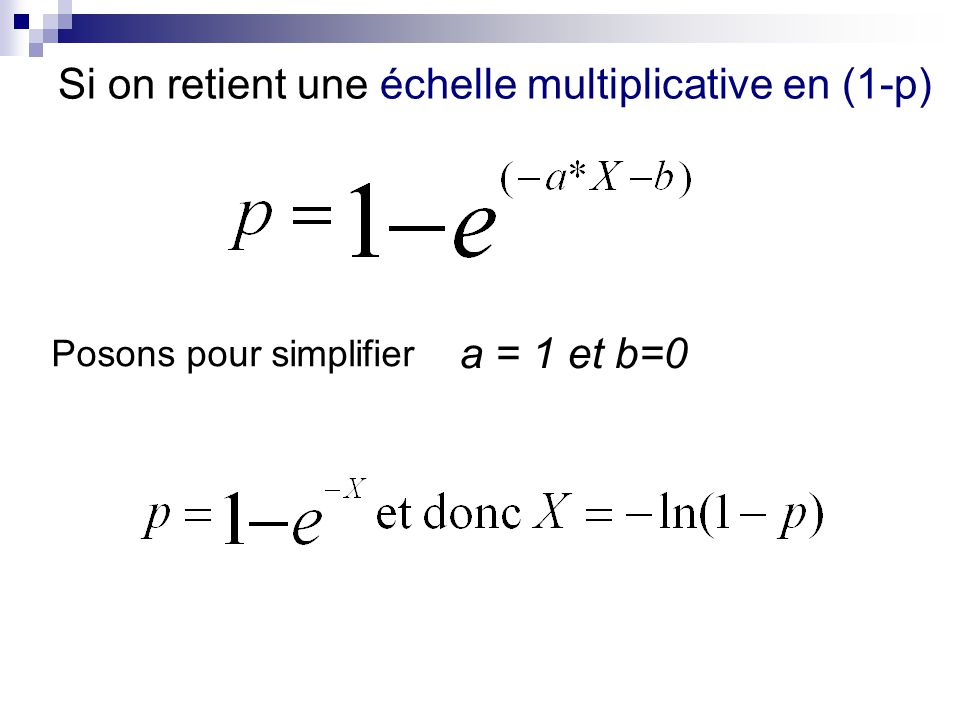 Si on retient une échelle multiplicative en (1-p)