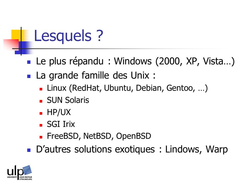 Lesquels Le plus répandu : Windows (2000, XP, Vista…)‏