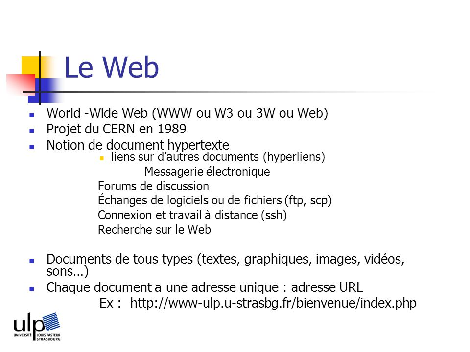 Le Web World -Wide Web (WWW ou W3 ou 3W ou Web)‏