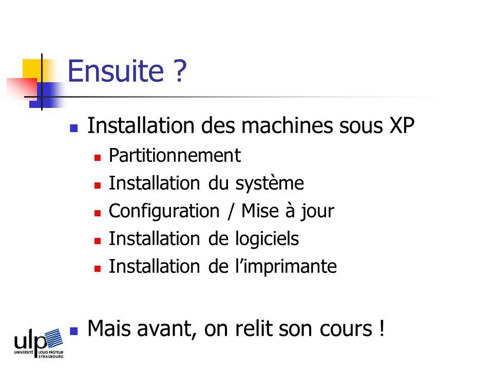Ensuite Installation des machines sous XP