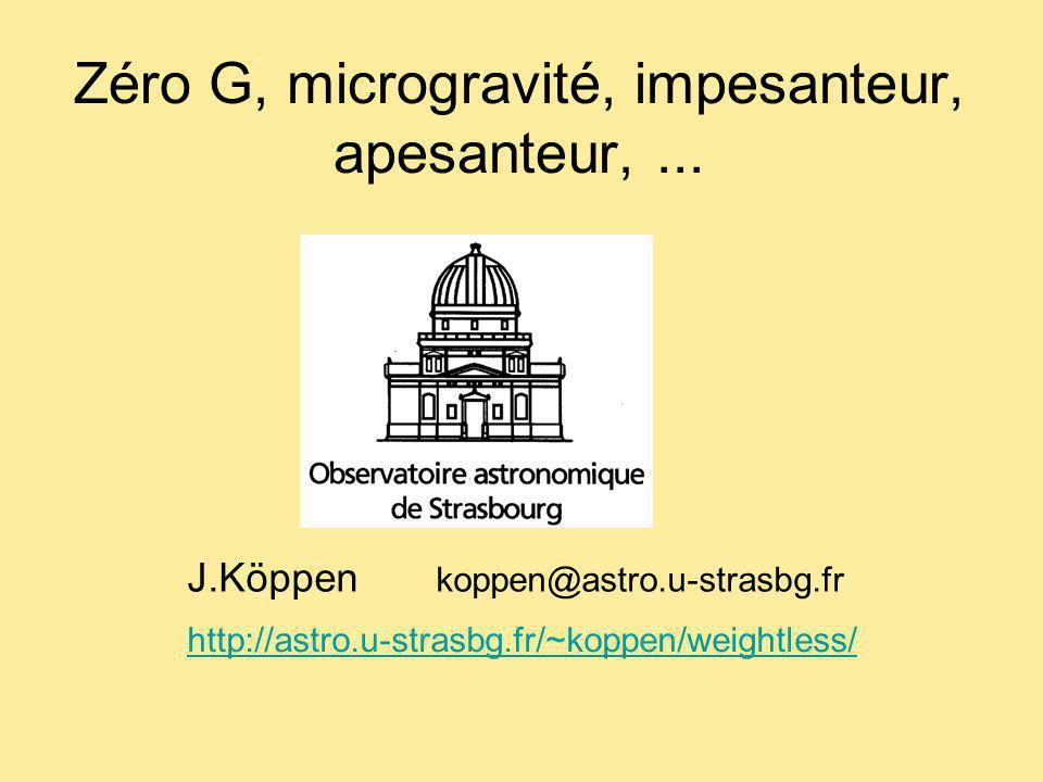 Zéro G, microgravité, impesanteur, apesanteur, ...